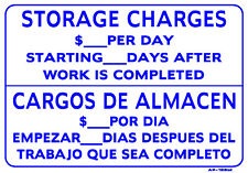"""Storage Charges Per Day After Work Is Completed 14""""x20"""" Sign - AP-126 bil"""