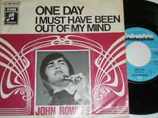 """7"""" - JOHN ROWLES-One Day & I must have been out of my mind # 5569"""