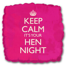 Hen Party - Keep Calm Its your Hen Night - 18 inch Square Pink foil balloon.