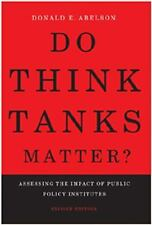 Do Think Tanks Matter?, Second Edition: Assessing the Impact of Public Policy In