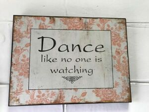 """Large Wall Plaque """"Dance Like No One Is Watching"""""""