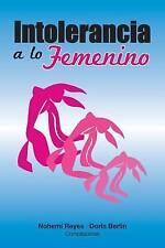 NEW Intolerancia a lo Femenino (Spanish Edition) by Doris Berlin