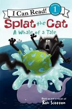 Splat The Cat: A Whale Of A Tale (i Can Read Book 1): By Rob Scotton