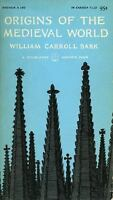Origins of the Medieval World Paperback William Carroll Bark
