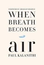 When Breath Becomes Air (Hardcover) Paul Kalanithi Released Jan. 2016