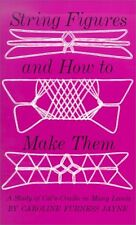 String Figures and How to Make Them: A Study of Cats Cradle in Many Lands by Ca