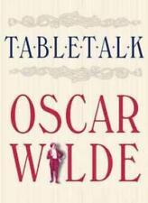 Table Talk By Oscar Wilde, Peter Ackroyd, Thomas Wright