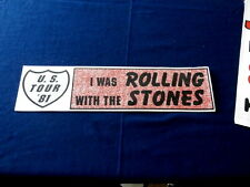 ROLLING STONES~BUMPER STICKER U S TOUR 81~I WAS WITH THE ROLLING ~COLLECTABLES