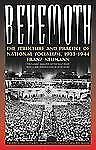 Behemoth: The Structure and Practice of National Socialism by Franz Neumann