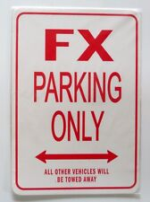 FX Parking Only All others vehicles will be towed away Sign