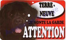 Plaque aluminium Attention au chien - Je monte la garde - Terre Neuve - NEUF