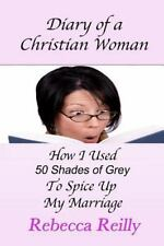 Diary of a Christian Woman: How I Used 50 Shades of Grey To Spice Up My...
