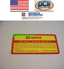 1967 Dodge Chrysler Plymouth 273 318 Do Not Wash Air Cleaner Decal w/o CAP NEW