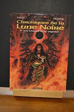 CHRONIQUES DE LA LUNE NOIRE 9 - PONTET FROIDEVAL - LES CHANTS DE ...- COMME NEUF