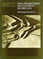 The Prehistoric Settlement of Britain (Archaeology of Britain) by Richard Bradle