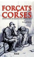 Forçats corses - Jacques Denis - NEUF