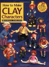 How to Make Clay Characters by Maureen Carlson