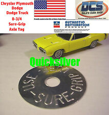 Dodge Plymouth Chrysler 8-3/4 Axle Tag USE SURE GRIP LUBE NEW MoPar USA