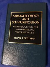 Stream Ecology and Self-Purification: Introduction for Wastewater Frank Spellman