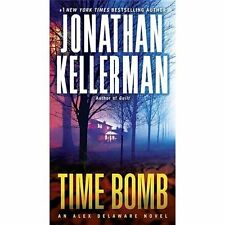 Alex Delaware: Time Bomb : An Alex Delaware Novel 5 by Jonathan Kellerman (2013,