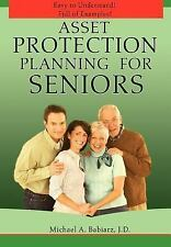 Asset Protection Planning for Seniors by Michael A. Babiarz (2007, Hardcover)