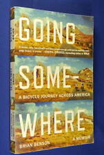 GOING SOMEWHERE Brian Benson A BICYCLE JOURNEY ACROSS AMERICA Cycling Travel USA