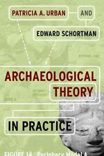 Archaeological Theory in Practice by Edward Schortman Paperback Book (English)