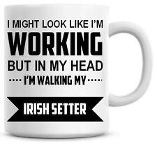 I'M WALKING MY IRISH SETTER Novelty/Funny Printed Coffee/Tea Mug Ideal Gift 332
