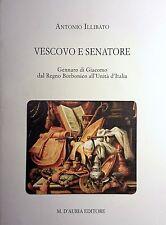 ANTONIO ILLIBATO VESCOVO E SENATORE GENNARO DI GIACOMO DAL REGNO... D'AURIA 2013