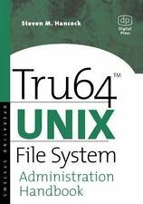 HP Technologies: Tru64 UNIX File System Administration Handbook by Steven M....
