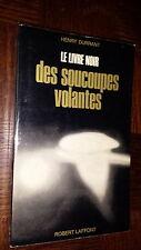 LE LIVRE NOIR DES SOUCOUPES VOLANTES - H. Durrant 1973 - OVNI UFO b