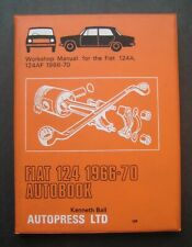 Fiat 124 1966 Autobook Workshop Manual for the Fiat 124A 1966-70 by Kenneth Ball