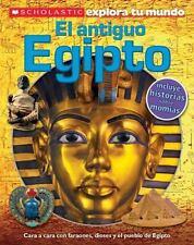 Scholastic Explora Tu Mundo: El antiguo Egipto: (Spanish language edition of Sch