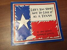 Life's Too Short Not to Live It As a Texan by Peg Hein (1991, Paperback) st#6377