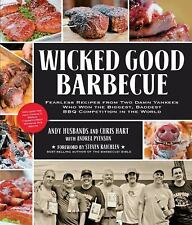 Wicked Good Barbecue: Fearless Recipes from Two Damn Yankees Who Have Won