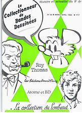 """BD - REVUE """"COLLECTIONNEUR DE BD no 32"""" (1982) ROY THOMAS / LOMBARD / ED. FLEURY"""