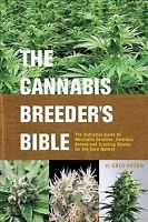 Cannabis Breeder's Bible : The Definitive Guide to Marijuana Genetics, Cannab...