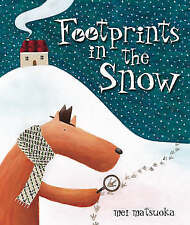 Footprints in the Snow by Mei Matsuoka (Paperback) New Book