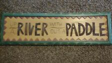 """Rustic Wood Sign """"Up A River Without A Paddle"""" With Rusted Metal Lettering"""