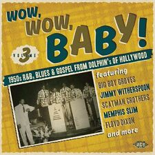 Various - Wow, Wow, Baby! 1950s R&B, Blues And Gospel From Dolphins Of Hollywood