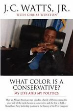 What Color Is a Conservative?: My Life and My Politics - Good - Watts, J. C., Jr
