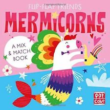 Flip-Flap Friends Mermicorns: A Mix und Match Buch von Pat-A-Cake