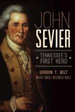 John Sevier: Tennessee's First Hero (Paperback or Softback)