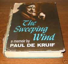 THE SWEEPING WIND Paul De Kruif First 1st Edition Ed