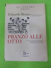 BOOK Libro PRANZO ALLE OTTO di EDOARDO BRUNO 1994 SAGGIATORE (L35)