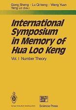 International Symposium in Memory of Hua Loo Keng : Volume I Number Theory...