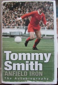 Football Book  The Autobiography [Anfield Iron] By Tommy Smith Liverpool signed