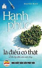 Hanh Phuc la Dieu Co That : Ban in Nam 2017 by Nguyen Nguyen Minh (2017,...