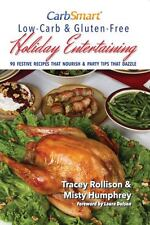 Carbsmart Low-Carb & Gluten-Free Holiday Entertaining : 90 Festive Recipes