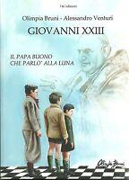 Giovanni XXIII  Il papa buono che parlo' alla luna, O. Bruni  A. Venturi